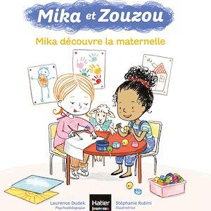 Téléchargez le livre :  Mika et Zouzou - Mika découvre la maternelle 3/5 ans