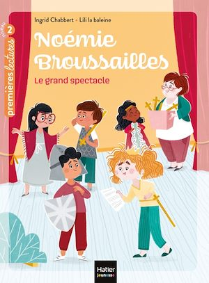 Noémie Broussailles. Volume 3, Le grand spectacle