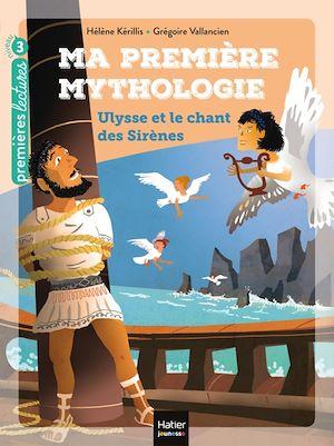 Ma première mythologie - Ulysse et le chant des sirènes CP/CE1 6/7 ans