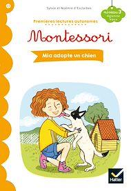 Téléchargez le livre :  Premières lectures autonomes Montessori Niveau 3 - Mia adopte un chien