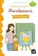 Download this eBook Premières lectures autonomes Montessori Niveau 3 - Sam l'Américain