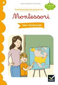 Téléchargez le livre :  Premières lectures autonomes Montessori Niveau 3 - Sam l'Américain
