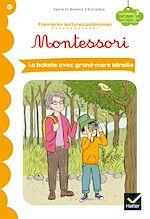 Download this eBook Premières lectures autonomes Montessori Niveau 3 - La Balade avec grand-mère Mireille