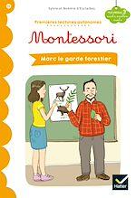 Download this eBook Premières lectures autonomes Montessori Niveau 3 - Marc le garde-forestier