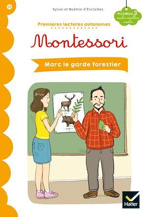 Téléchargez le livre :  Premières lectures autonomes Montessori Niveau 3 - Marc le garde-forestier
