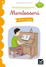 Téléchargez le livre :  Premières lectures autonomes Montessori Niveau 3 - Après l'école