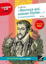 Téléchargez le livre :  « Heureux qui, comme Ulysse... » et autres poèmes (Du Bellay)