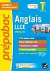 Télécharger le livre :  Anglais LLCE Tle générale  (spécialité) - Prépabac cours & entraînement