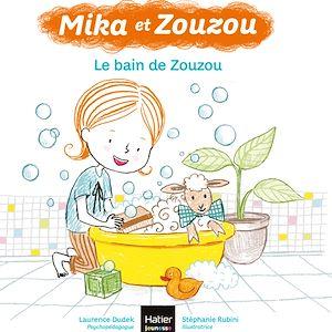 Mika et Zouzou - Le bain de Zouzou 3/5 ans