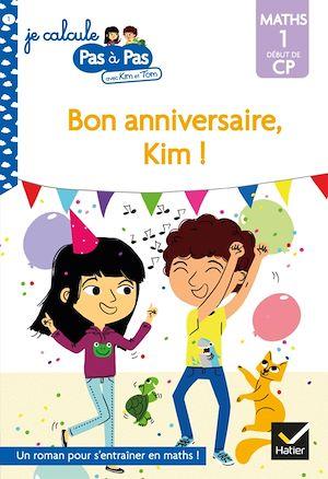 Bon anniversaire, Kim ! : maths 1, début de CP