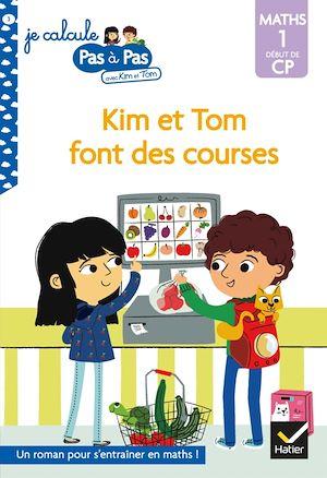 Kim et Tom font des courses : maths 1, début de CP