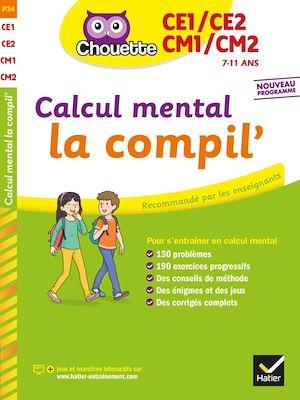 Calcul mental, la compil' : CE1-CE2, CM1-CM2, 7-11 ans : nouveau programme