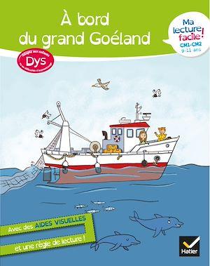 Téléchargez le livre :  Ma lecture facile DYS  CM1-CM2 : A bord du grand goéland
