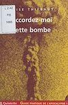 Télécharger le livre :  Guide pratique de l'apocalypse (1) : Accordez-moi cette bombe