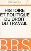 Télécharger le livre :  Histoire et politique du droit du travail