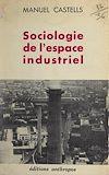 Télécharger le livre :  Sociologie de l'espace industriel