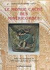 Télécharger le livre :  Le monde caché des miséricordes
