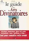 Télécharger le livre :  Le guide des arts divinatoires