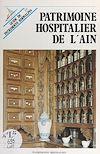Télécharger le livre :  Patrimoine hospitalier de l'Ain