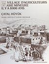 Télécharger le livre :  Un village d'agriculteurs en Asie Mineure il y a 8000 ans, Çatal Hüyük
