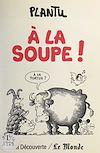 Télécharger le livre :  À la soupe !