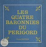 Téléchargez le livre :  Les quatre baronnies du Périgord