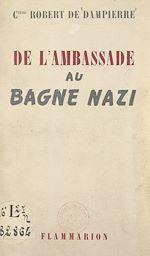 Download this eBook De l'ambassade au bagne nazi