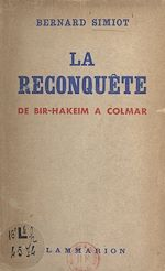 Download this eBook La reconquête, de Bir-Hakeim à Colmar