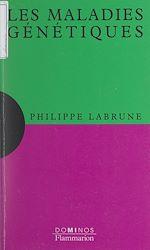 Download this eBook Les maladies génétiques