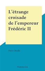 Download this eBook L'étrange croisade de l'empereur Frédéric II
