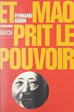 Download this eBook Et Mao prit le pouvoir