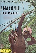 Download this eBook Amazonie, terre inachevée