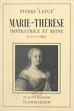 Download this eBook Marie-Thérèse : impératrice et reine