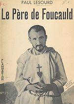 Download this eBook Le Père de Foucauld