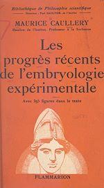 Download this eBook Les progrès récents de l'embryologie expérimentale