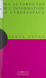 Download this eBook Des autoroutes de l'information au cyberespace