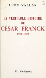 Download this eBook La véritable histoire de César Franck