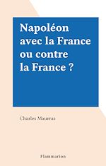 Download this eBook Napoléon avec la France ou contre la France ?