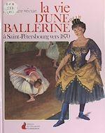 Download this eBook La vie d'une ballerine à Saint-Pétersbourg vers 1870