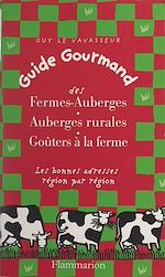 Download this eBook Guide gourmand des fermes-auberges, auberges rurales, goûters à la ferme