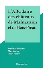 Download this eBook L'ABCdaire des châteaux de Malmaison et de Bois-Préau
