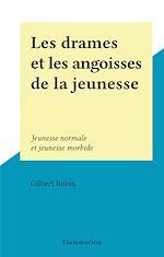 Download this eBook Les drames et les angoisses de la jeunesse