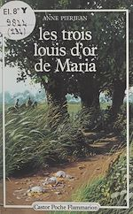 Download this eBook Les trois louis d'or de Maria
