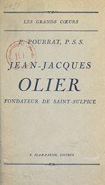 Download this eBook Jean-Jacques Olier, fondateur de Saint-Sulpice