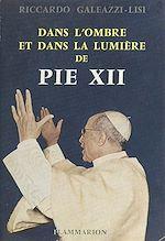 Download this eBook Dans l'ombre et dans la lumière de Pie XII