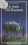 Le train d'El-Kantara