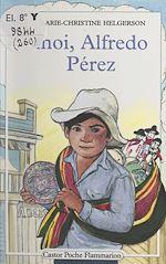 Download this eBook Moi, Alfredo Pérez