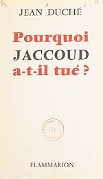 Download this eBook Pourquoi Jaccoud a-t-il tué ?