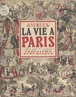 Download this eBook La vie à Paris sous le Second Empire et la Troisième République