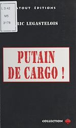 Download this eBook Putain de cargo !